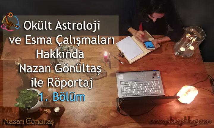 Okült Astroloji ve Esma Çalışmaları Nazan Gönültaş ile Röportaj (1. Bölüm)