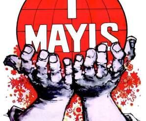 1 Mayıs Emek ve Dayanışma Günü İstanbul Taksimde mi Kutlanacak?