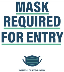 Expect to see signs like this at Alabama businesses now that a new order requires face coverings in public places in the state to combat the spared of COVID-19. (contributed)