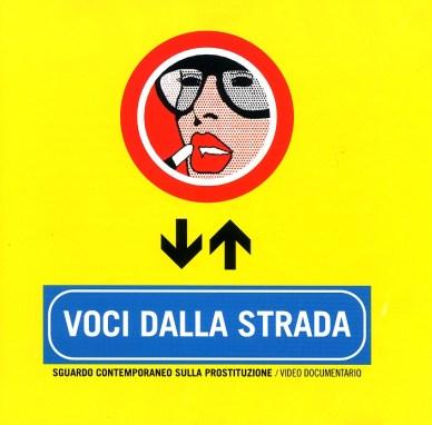 VOCI DALLA STRADA. Sguardo contemporaneo sulla prostituzione. Video/Documentario, 2003.