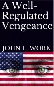 A well-regulated vengeance