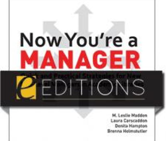 Now Youre A Manager Quick And Practical Strategies For New Mid Level Managers In Academic Libraries Eeditions Pdf E Book