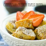 Cinnamon French Toast Bites | A Latte Food