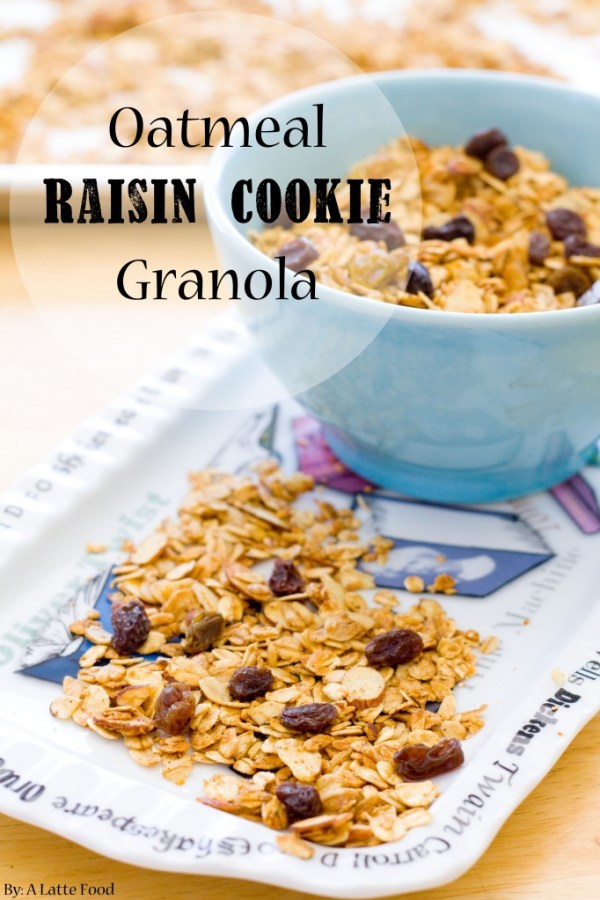 Oatmeal Raisin Cookie Granola | A Latte Food