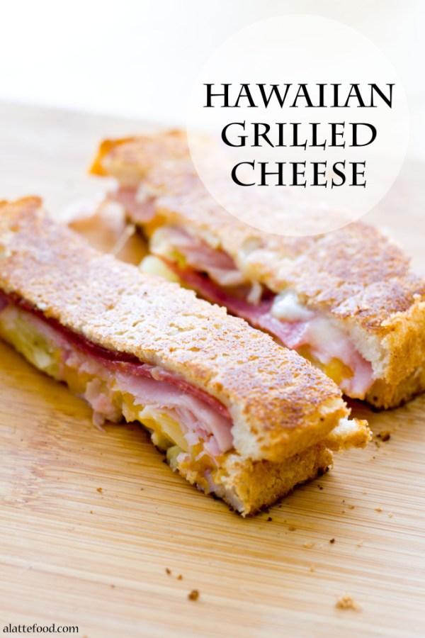 Hawaiian Grilled Cheese   A Latte Food