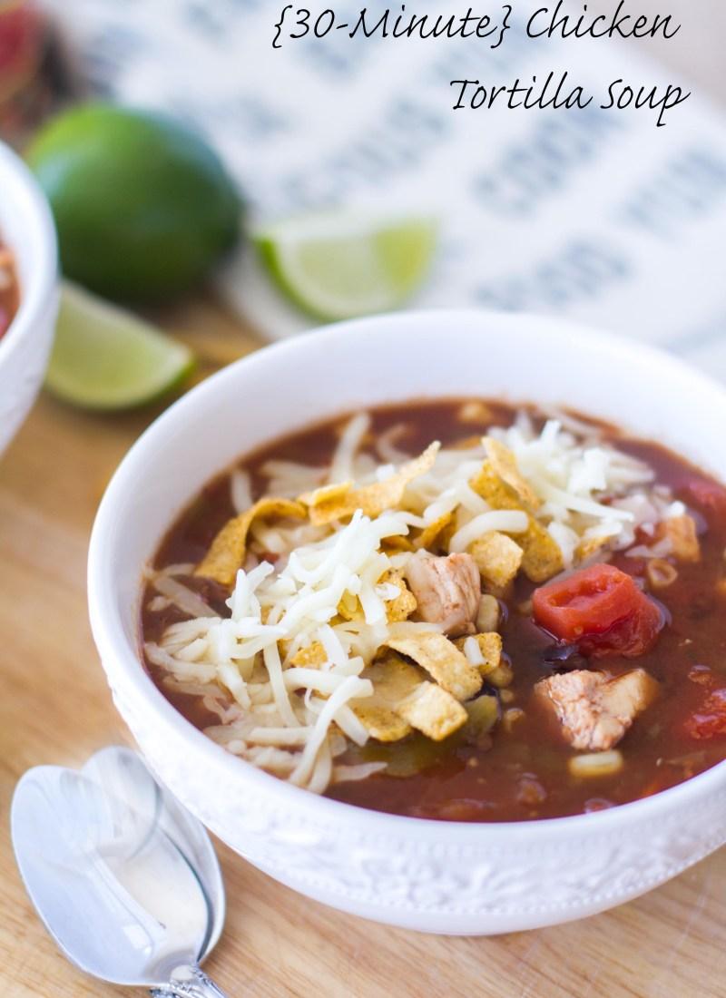 {30-Minute} Chicken Tortilla Soup