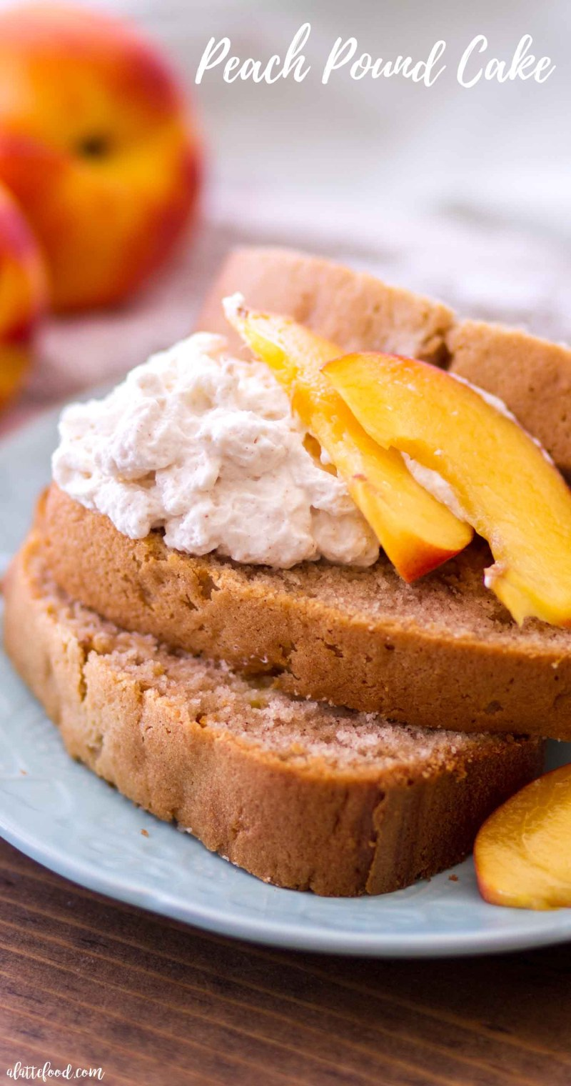 homemade peach pound cake with fresh peaches and whipped cream