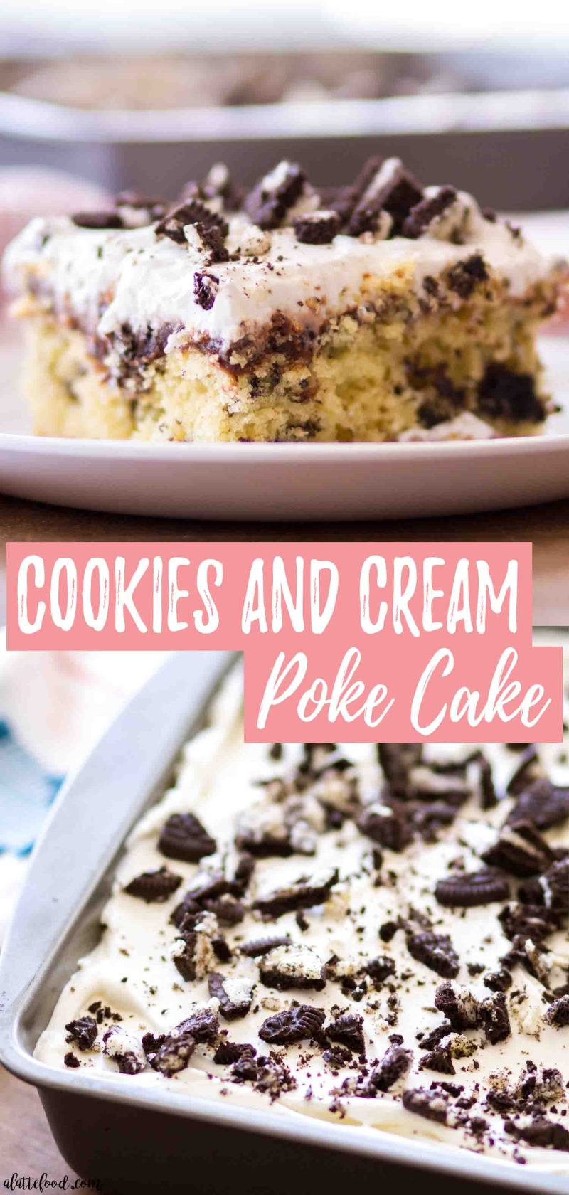 Homemade Oreo Cookies and Cream Poke Cake recipe makes the best dessert.