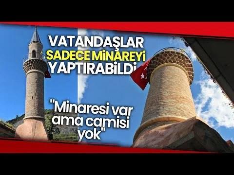 Tarihi Cami Yıkılınca Vatandaşlar Sadece Minareyi Yaptırabildi