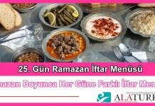25 Gun Ramazan Iftar Menusu