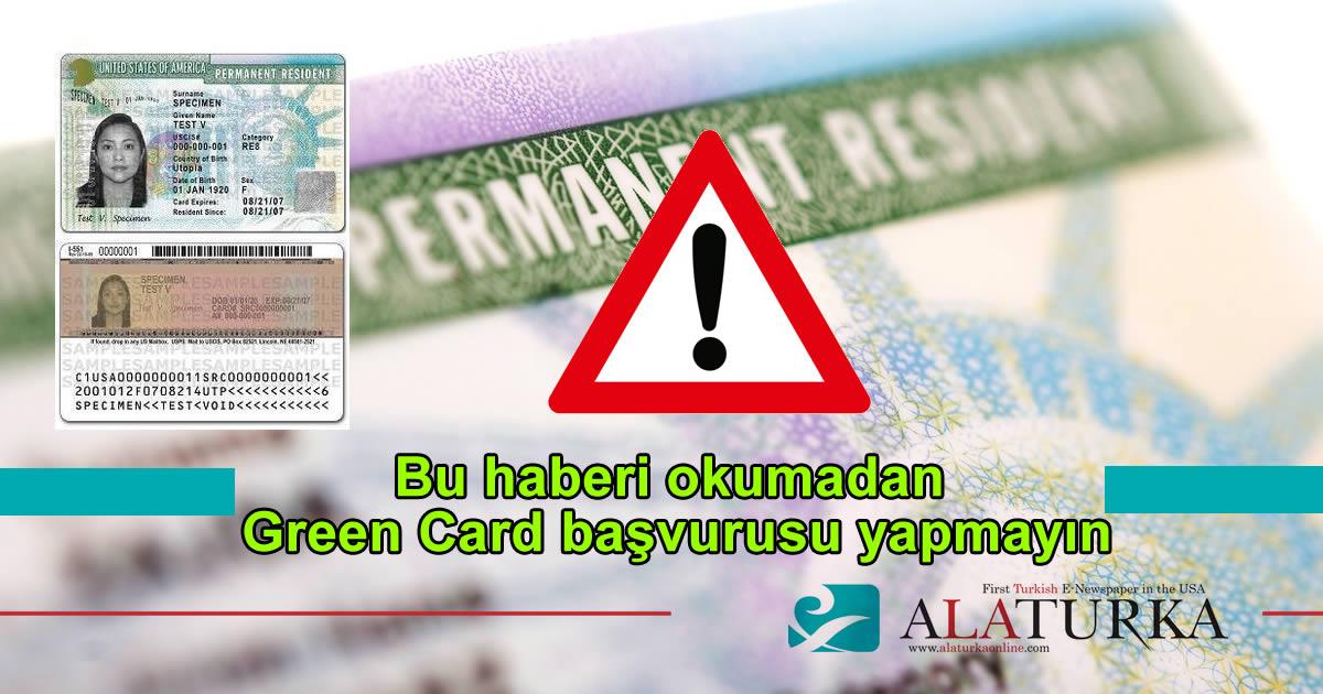 Bu haberi okumadan Green Card başvurusu yapmayın