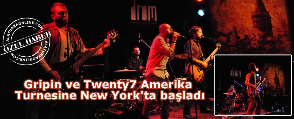 Gripin ve Twenty7 Amerika Turnesine New York'ta başladı