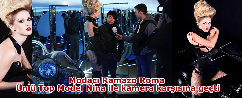 Modacı Ramazo Roma Ünlü Top Model Nina ile kamera karşısına geçti