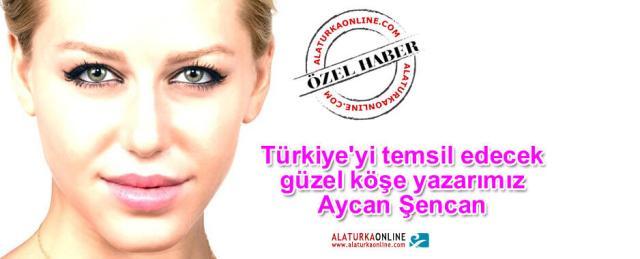 Turkiyeyi temsil edecek guzelimiz Aycan Sencan