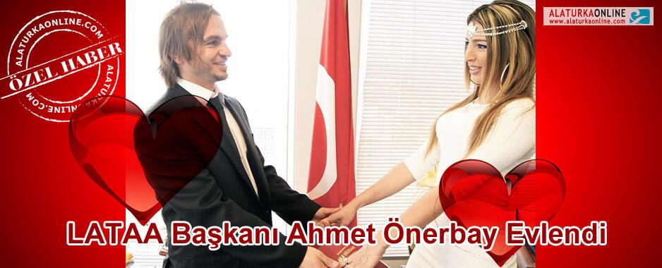 LATAA Başkanı Ahmet Önerbay Evlendi