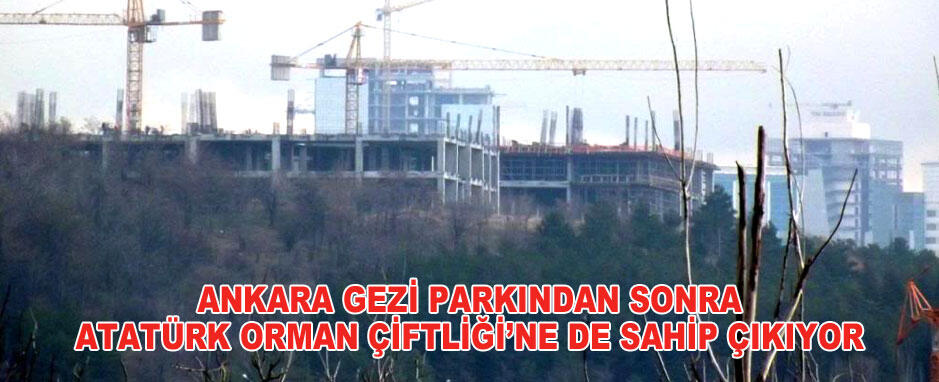 Ankara Atatürk Orman Çiftliği'ne de sahip çıktı