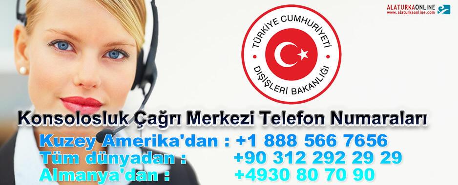 Konsolosluk Çağrı Merkezi Telefon Numaraları