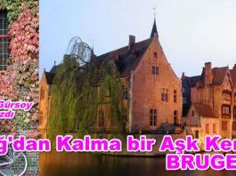 Orta Çağ'dan Kalma bir Aşk Kenti, BRUGES !