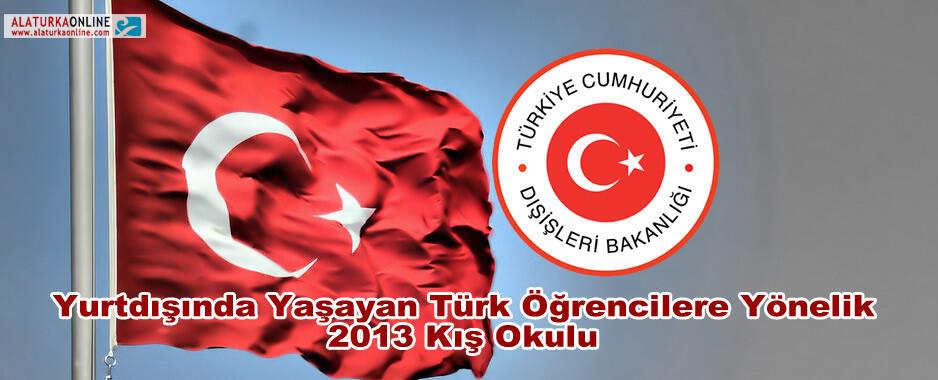 Yurtdışında Yaşayan Türk Öğrencilere Yönelik 2013 Kış Okulu