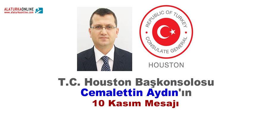 Houston Başkonsolosu Aydın'ın 10 Kasım Mesajı