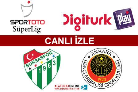 Bursaspor– Gençlerbirliği maçını canlı izle