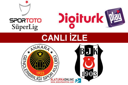 Gençlerbirliği– Beşiktaş maçını canlı izle