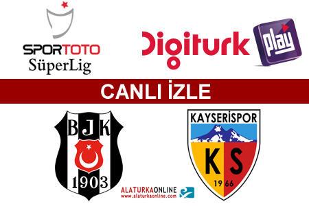 Beşiktaş - Kayserispor maçını canlı izle