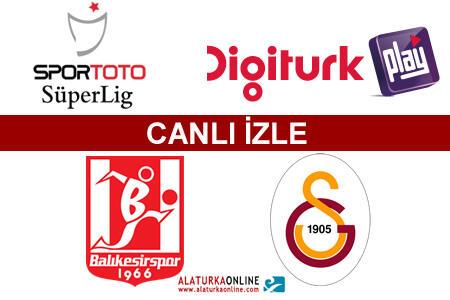 Balıkesirspor   Galatasaray maçını canlı izle