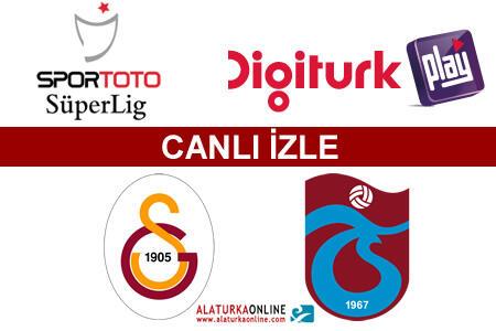 Galatasaray   Trabzonspor maçını canlı izle