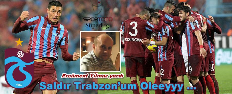 Saldır Trabzon'um Oleeyyy …
