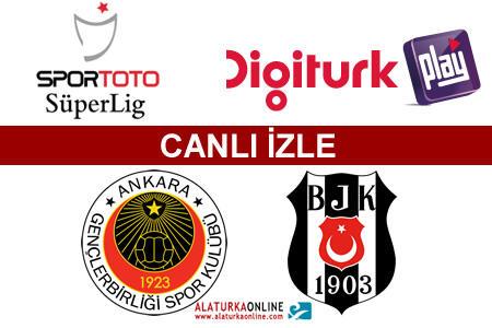 Gençlerbirliği – Beşiktaş maçını canlı izle