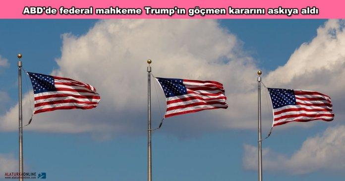 ABD Federal Mahkeme Trump Gocmenlik Karari Askiya Alindi