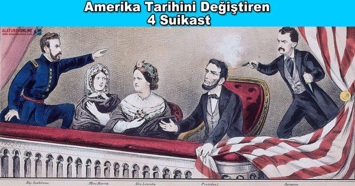 Amerika Tarihini Degistiren 4 Suikast