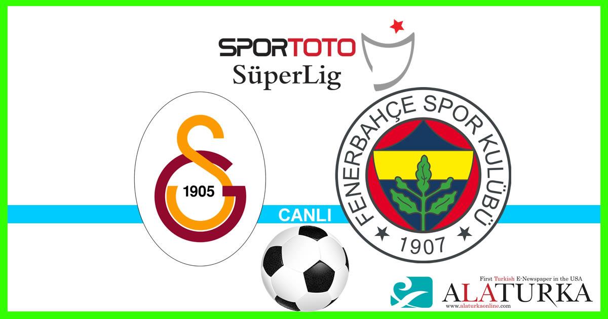 Galatasaray – Fenerbahçe maçını canlı izle