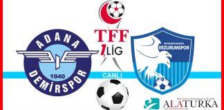 Adana Demirspor - Erzurumspor macini canli izle