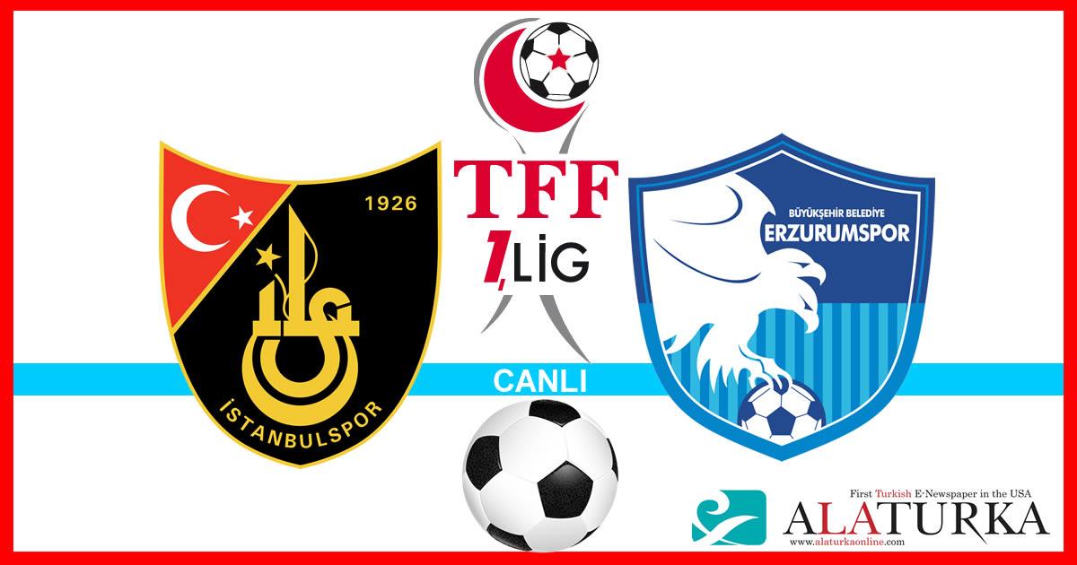İstanbulspor – Erzurumspor maçını canlı izle