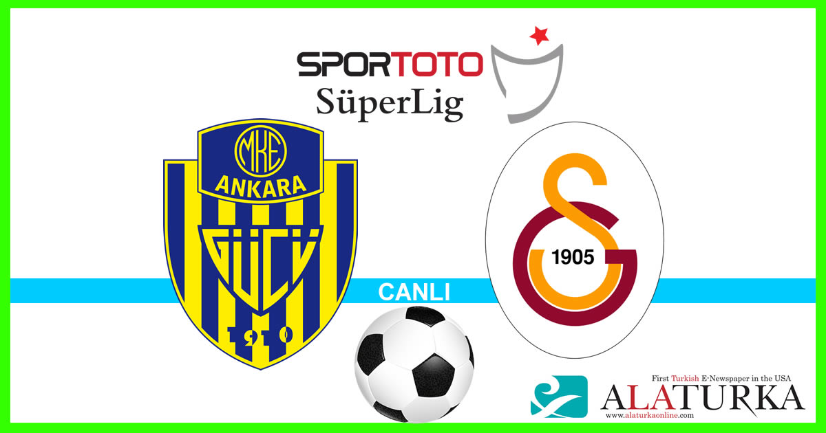 Ankaragücü – Galatasaray maçını canlı izle