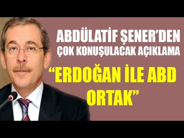 Abdüllatif Şener'den bomba açıklama: Erdoğan ve ABD ortak!
