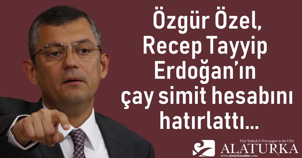 Özgür Özel, Recep Tayyip  Erdoğan'ın çay simit hesabını hatırlattı…