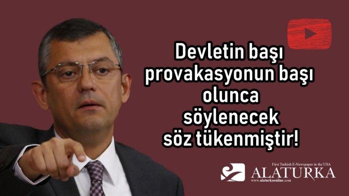 Ozgur Ozel - Devletin basi Provakasyonun Basi olunca soylenecek soz Tukenmistir