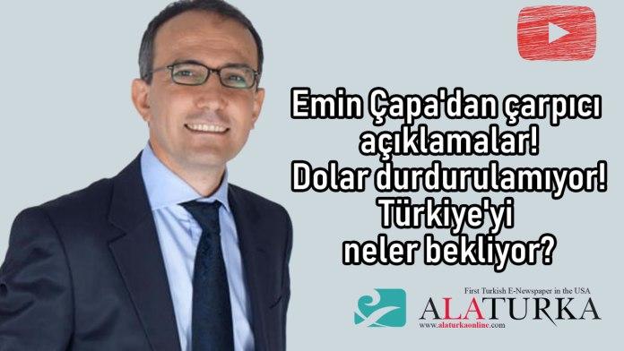 Emin Çapa'dan çarpıcı açıklamalar! Dolar durdurulamıyor! Türkiye'yi neler bekliyor?