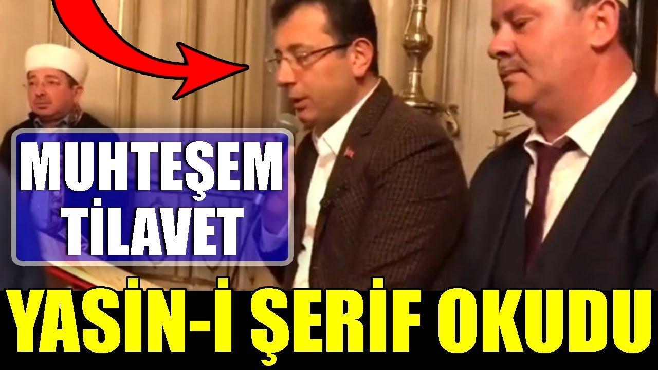 Ekrem İmamoğlu Yasin-i Şerif Okudu!