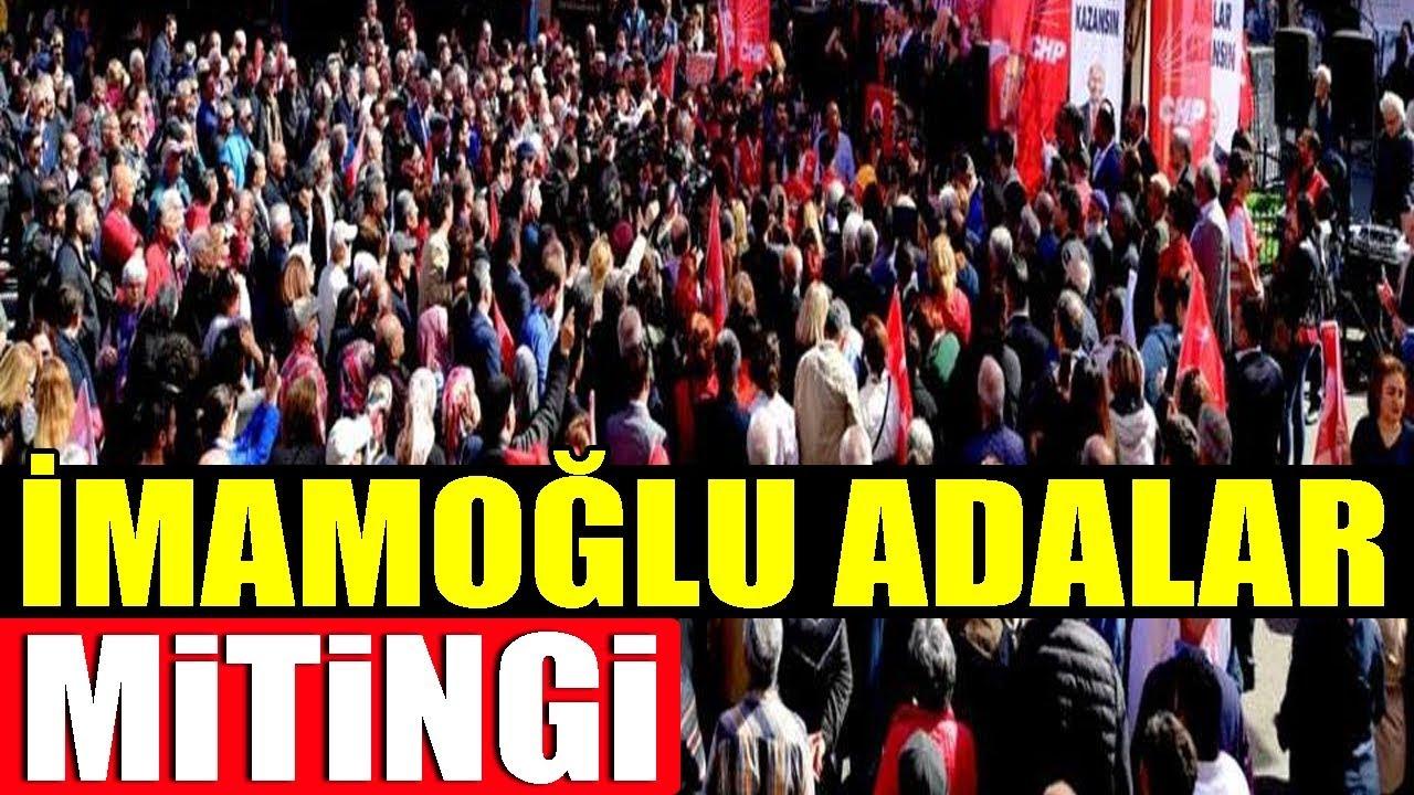 Ekrem İmamoğlu Adalar Mitingi – CHP 17 Mart 2019