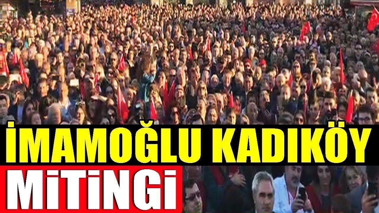 Ekrem İmamoğlu Kadıköy Mitingi – CHP 18 Mart 2019