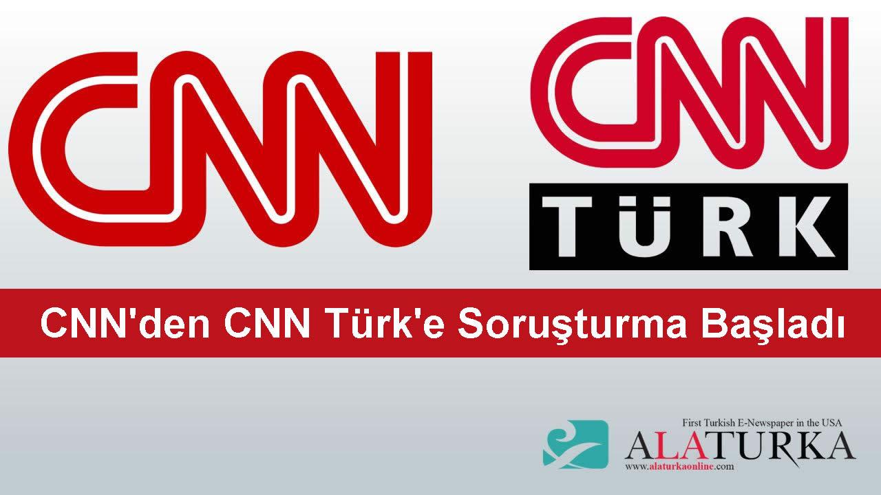 CNN'den CNN Türk'e Soruşturma Başladı
