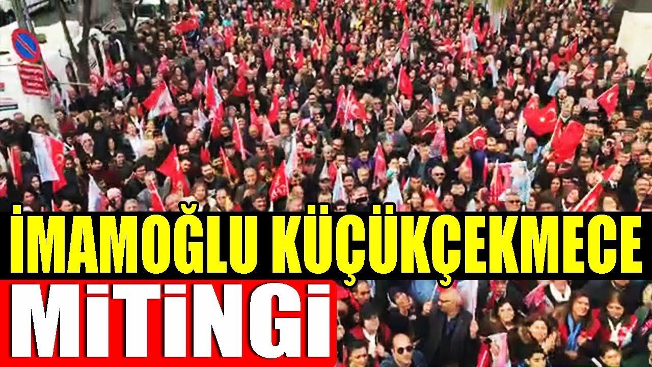Ekrem İmamoğlu Küçükçekmece Mitingi – 27 Mart 2019