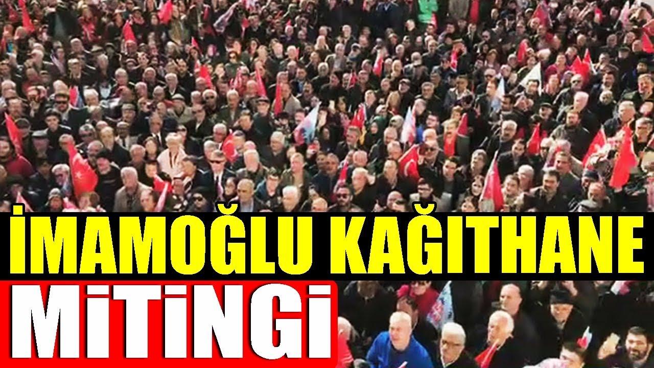 Ekrem İmamoğlu Kağıthane Mitingi – 28 Mart 2019