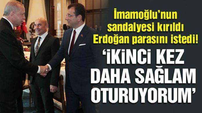 Imamoglu Sandalyesi Kirildi Erdogan Parasini Istedi