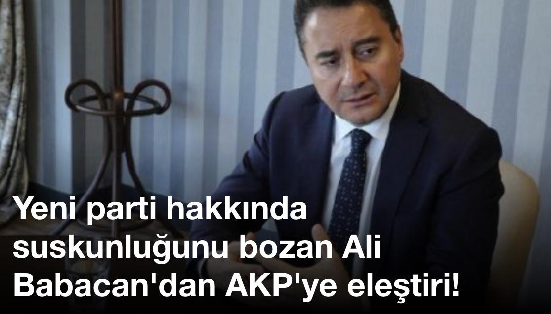 Yeni parti hakkında suskunluğunu bozan Ali Babacan'dan AKP'ye eleştiri!