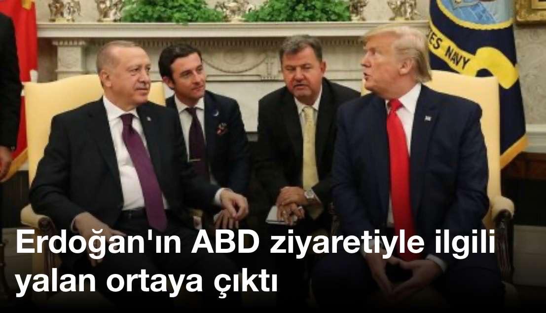 Erdoğan'ın ABD ziyaretiyle ilgili yalan ortaya çıktı